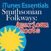 Smithsonian Folkways: American Roots