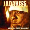 Kiss tha Game Goodbye, Jadakiss