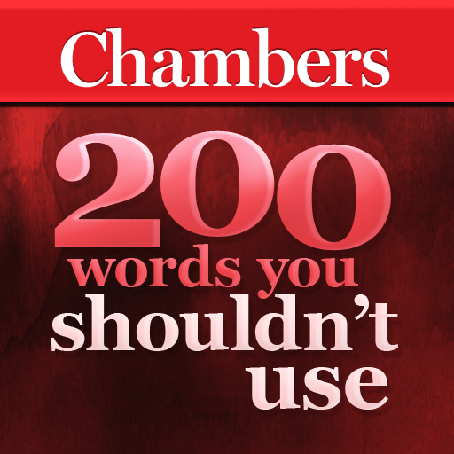 Chambers - 200 Words You Shouldn't Use