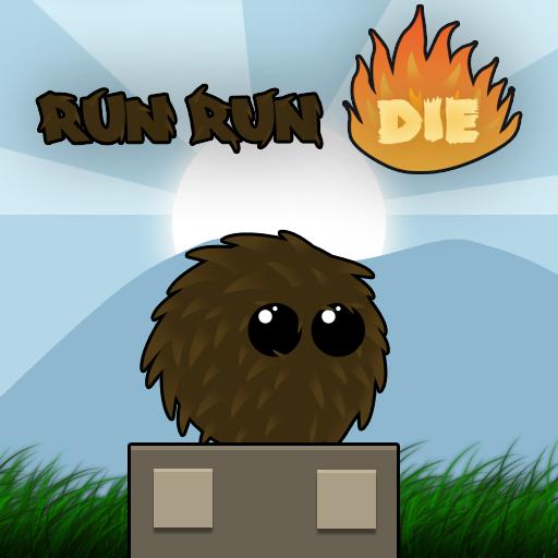 Run Run Die!